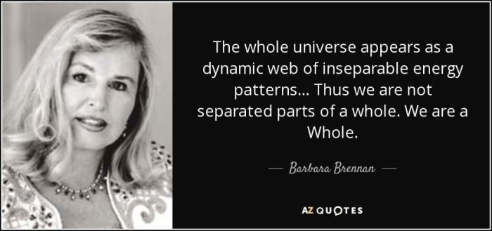 quote-the-whole-universe-appears-as-a-dynamic-web-of-inseparable-energy-patterns-thus-we-are-barbara-brennan-59-50-19