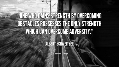 quote-Albert-Schweitzer-one-who-gains-strength-by-overcoming-obstacles-43000